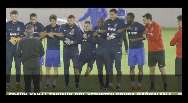 Ersun Yanal takımın gol yedikten sonra dağılmaması için önlem alıyor