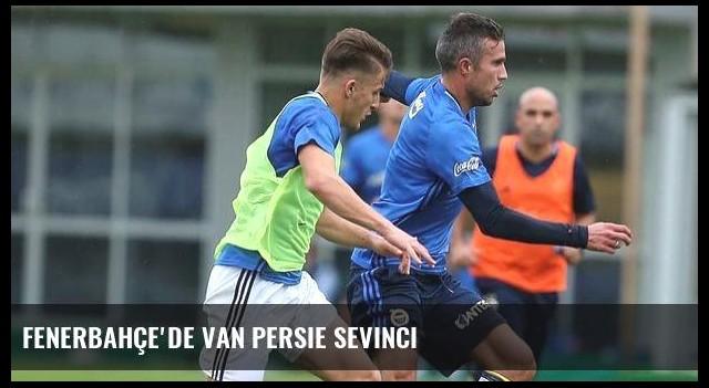 Fenerbahçe'de Van Persie sevinci