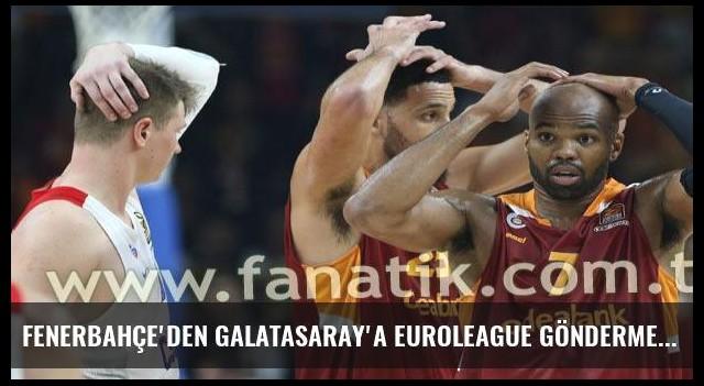 Fenerbahçe'den Galatasaray'a Euroleague göndermesi