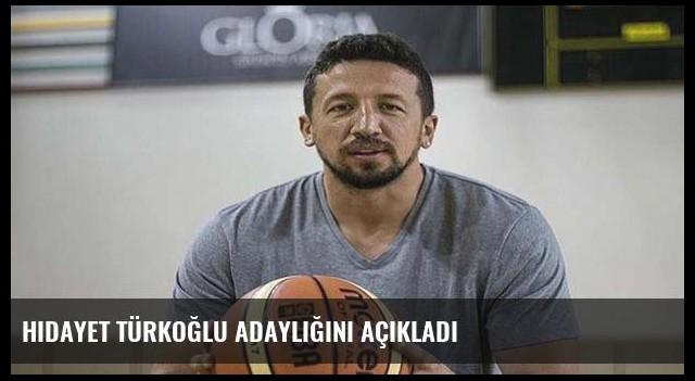 Hidayet Türkoğlu adaylığını açıkladı