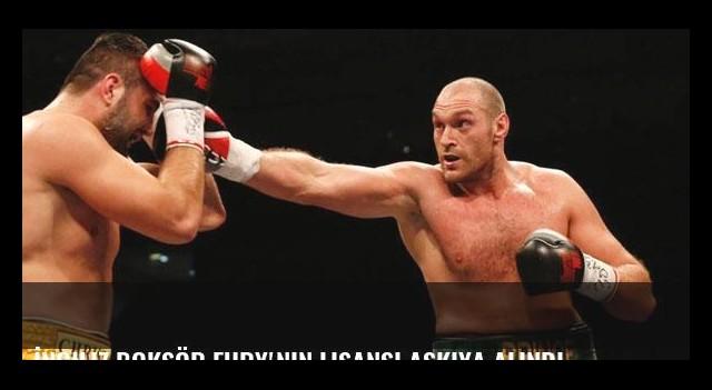 İngiliz boksör Fury'nin lisansı askıya alındı
