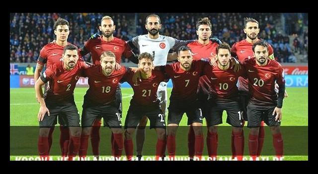 Kosova ve Finlandiya maçlarının başlama saati değişti