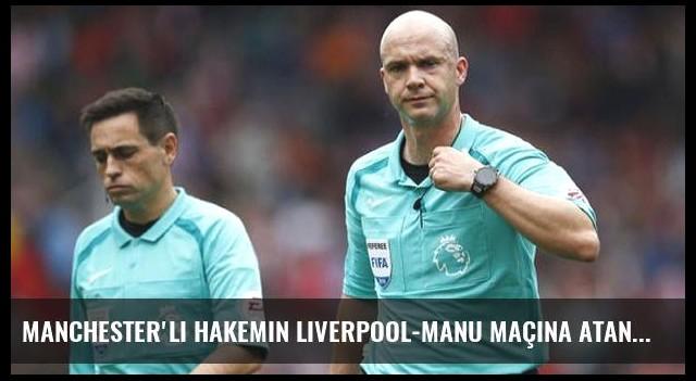 Manchester'lı Hakemin Liverpool-ManU Maçına Atanması Tepki Çekti