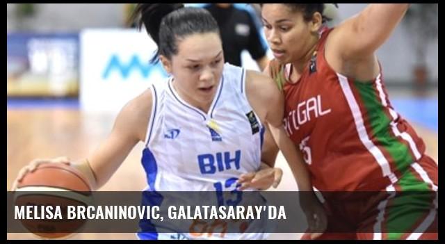 Melisa Brcaninovic, Galatasaray'da