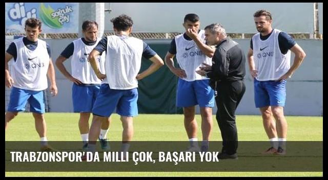 Trabzonspor'da milli çok, başarı yok