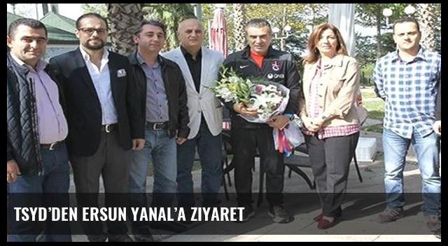 TSYD'den Ersun Yanal'a ziyaret