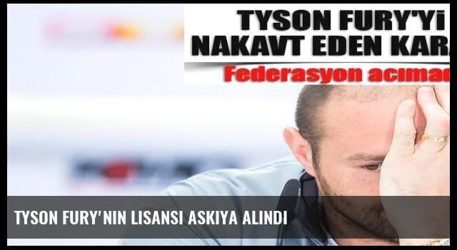 Tyson Fury'nin lisansı askıya alındı