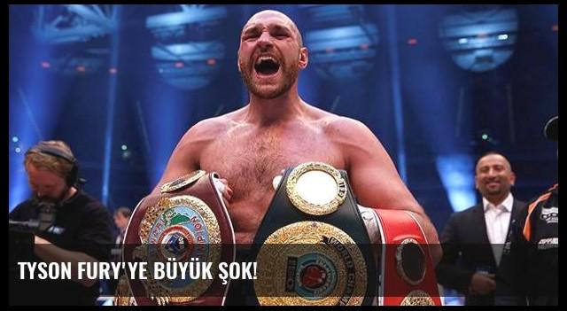 Tyson Fury'ye büyük şok!