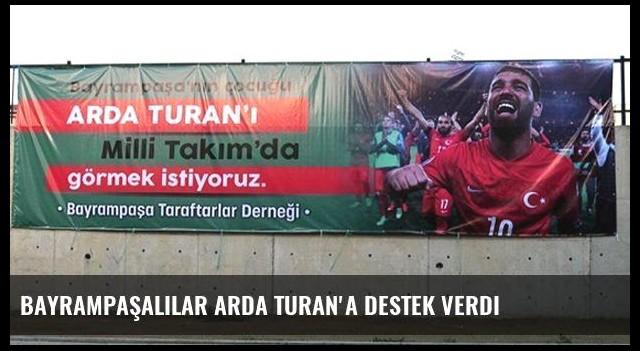 Bayrampaşalılar Arda Turan'a Destek Verdi
