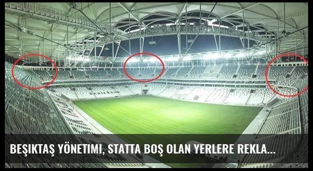 Beşiktaş Yönetimi, Statta Boş Olan Yerlere Reklam Alacak