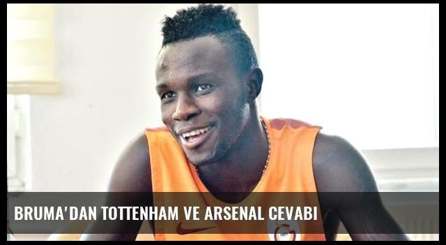 Bruma'dan Tottenham ve Arsenal cevabı