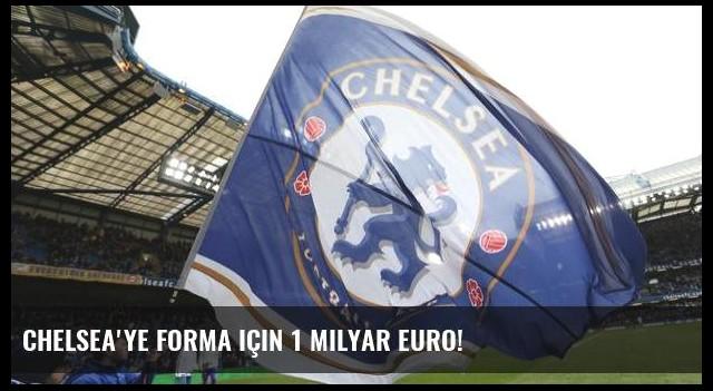 Chelsea'ye forma için 1 milyar Euro!