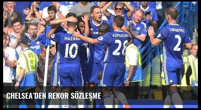 Chelsea'den rekor sözleşme