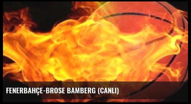 Fenerbahçe-Brose Bamberg (Canlı)