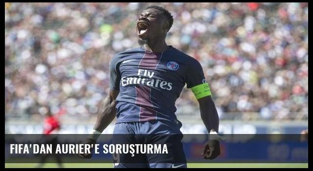 FIFA'dan Aurier'e soruşturma