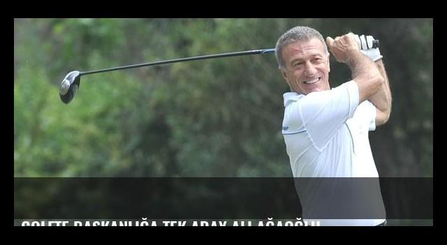 Golfte başkanlığa tek aday Ali Ağaoğlu