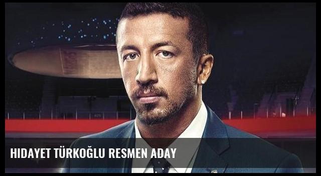 Hidayet Türkoğlu resmen aday