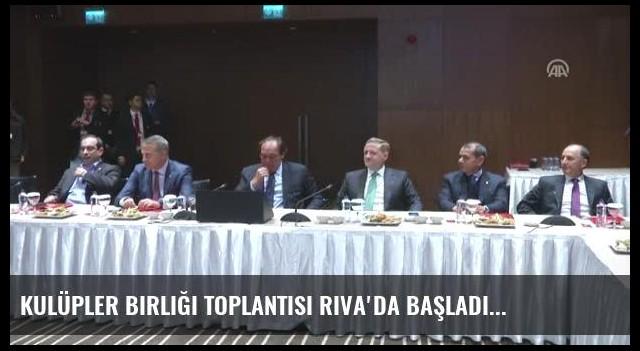 Kulüpler Birliği Toplantısı Riva'da Başladı