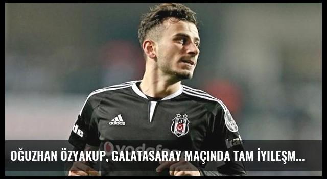 Oğuzhan Özyakup, Galatasaray Maçında Tam İyileşmeden Oynadı