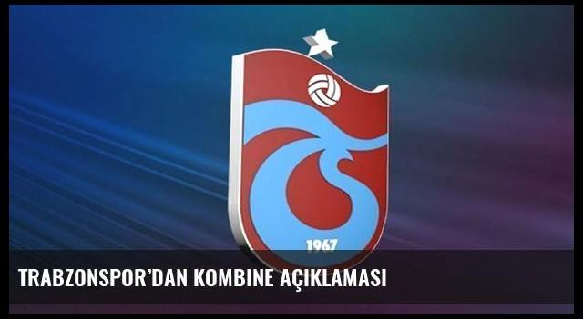 Trabzonspor'dan kombine açıklaması