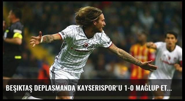 Beşiktaş Deplasmanda Kayserispor'u 1-0 Mağlup Etti