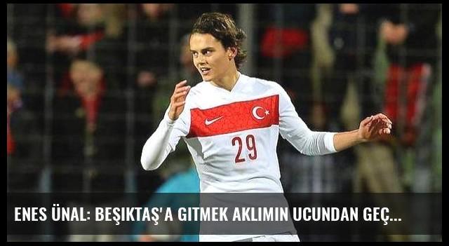 Enes Ünal: Beşiktaş'a gitmek aklımın ucundan geçmedi