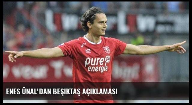 Enes Ünal'dan Beşiktaş açıklaması