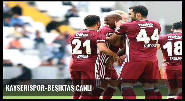 Kayserispor-Beşiktaş Canlı