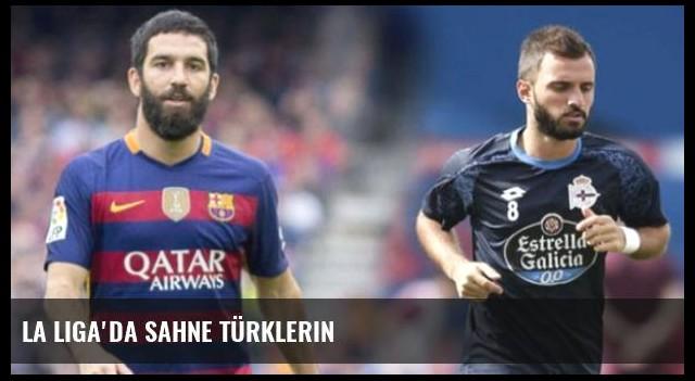 La Liga'da Sahne Türklerin