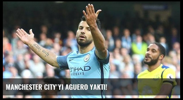 Manchester City'yi Aguero yaktı!