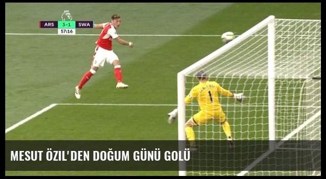 Mesut Özil'den Doğum Günü Golü