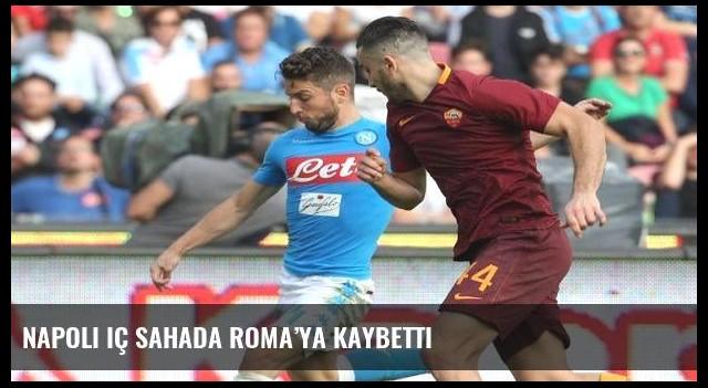 Napoli iç sahada Roma'ya kaybetti