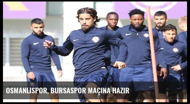 Osmanlıspor, Bursaspor maçına hazır