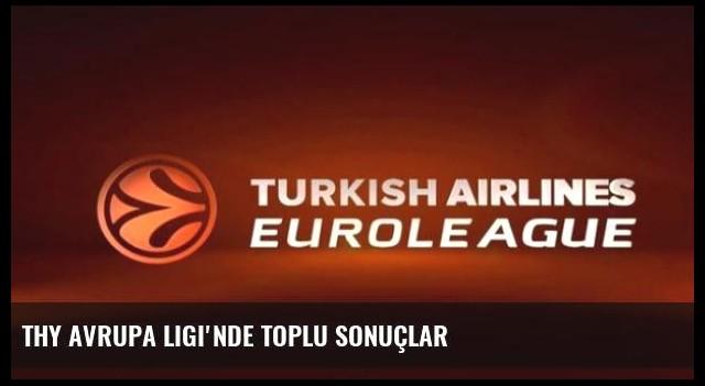 THY Avrupa Ligi'nde Toplu Sonuçlar