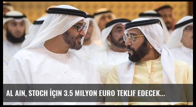 Al Ain, Stoch İçin 3.5 Milyon Euro Teklif Edecek