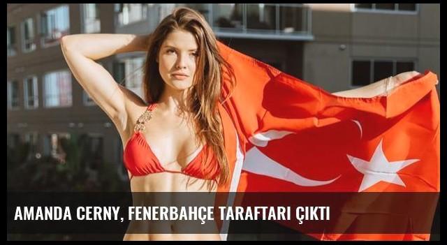 Amanda Cerny, Fenerbahçe Taraftarı Çıktı