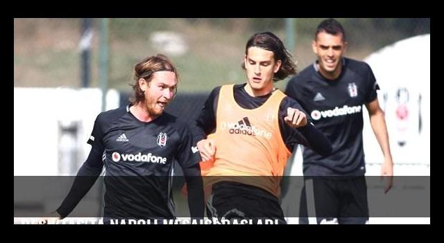 Beşiktaş'ta Napoli mesaisi başladı