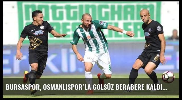 Bursaspor, Osmanlıspor'la Golsüz Berabere Kaldı