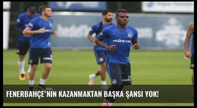 Fenerbahçe'nin kazanmaktan başka şansı yok!