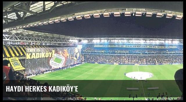 Haydi herkes Kadıköy'e