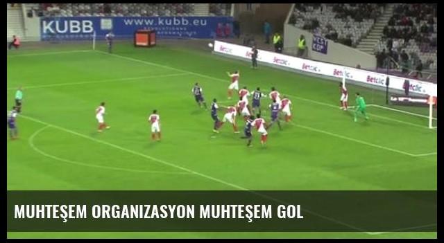 Muhteşem Organizasyon Muhteşem Gol