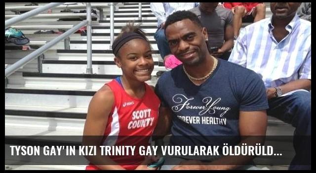 Tyson Gay'in kızı Trinity Gay vurularak öldürüldü!