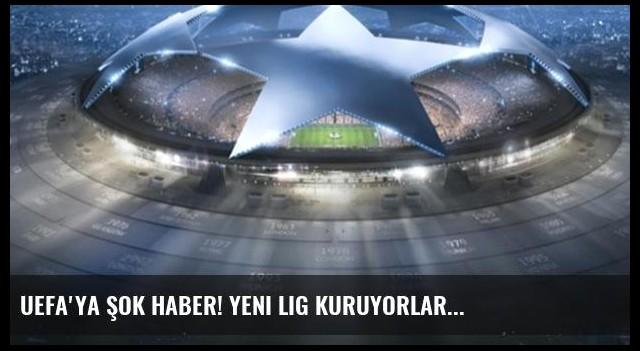 UEFA'ya şok haber! Yeni lig kuruyorlar...