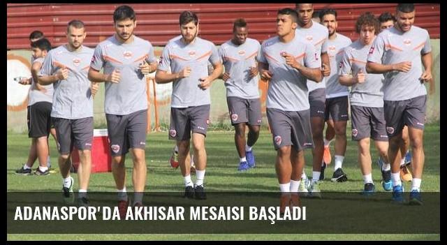 Adanaspor'da Akhisar mesaisi başladı
