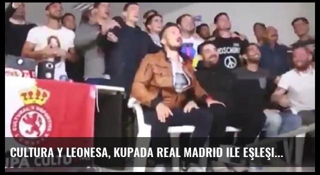 Cultura y Leonesa, Kupada Real Madrid ile Eşleşince Sevince Boğuldular
