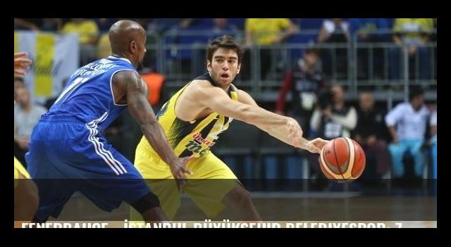 Fenerbahçe - İstanbul Büyükşehir Belediyespor: 76-62