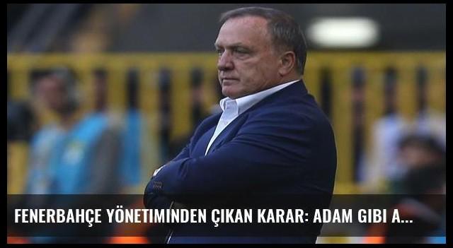 Fenerbahçe yönetiminden çıkan karar: Adam gibi adam...