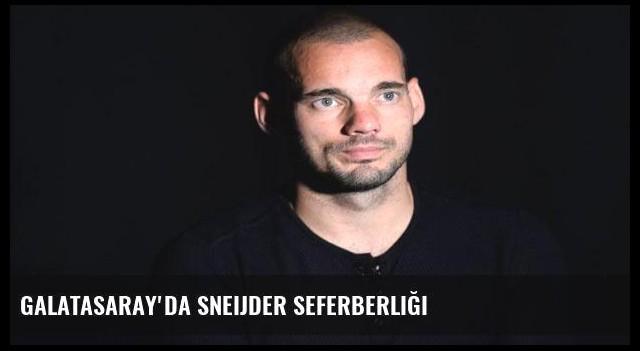 Galatasaray'da Sneijder seferberliği