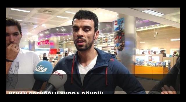 Kenan Sofuoğlu yurda döndü!