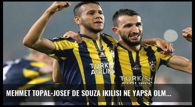 Mehmet Topal-Josef de Souza ikilisi ne yapsa olmuyor!